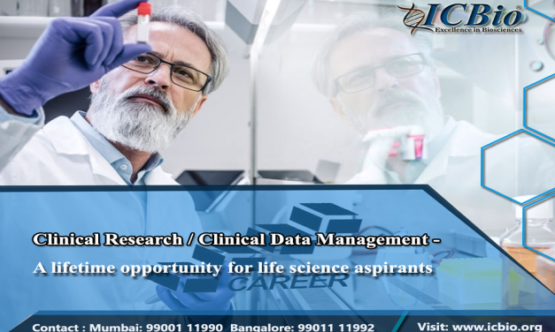 Clinical Research/ Clinical Data Management – A life time opportunity for life science aspirants