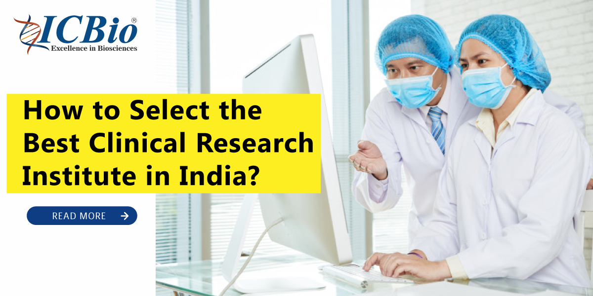 How to Select the Best Clinical Research Institute in India?