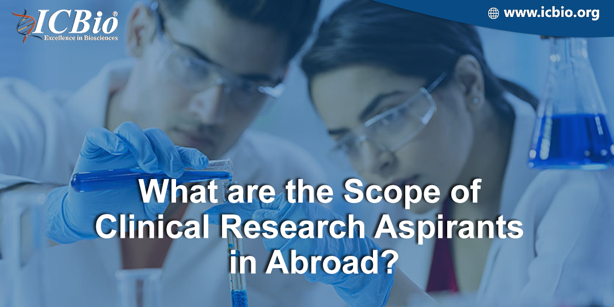 What is the scope of Clinical Research Aspirants in abroad?
